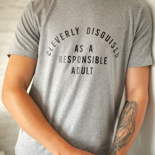 Cleverly Disguised As A Responsible Adult Funny Mens T-shirt