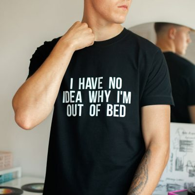 i have no idea why I am out of bed mens funny slogan t-shirt